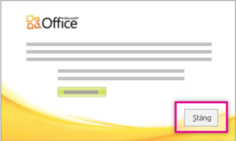 Klicka på Stäng när du har installerat Office.