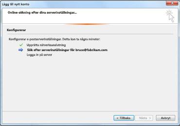 I dialogrutan Lägg till nytt konto anges att e-postserverinställningarna konfigureras
