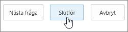 Dialogrutan Nästa fråga med knappen Slutför markerad