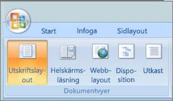 Skärmbild som visar gruppen dokumentvyer med alternativet Utskriftslayout har markerats. Andra tillgängliga alternativ är hela skärmen läsa, Webblayout, disposition och utkast.