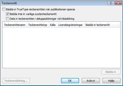 Hantera inbäddade teckensnitt i Publisher 2010