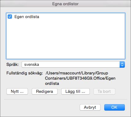I dialogrutan Egna ordlistor kan du lägga till, redigera och välja egna ordlistor och använda dem i stavningskontrollen.