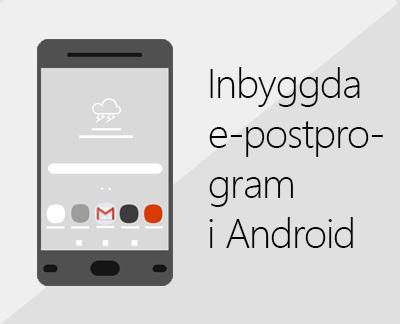 Klicka här om du vill konfigurera någon av de inbyggda e-postapparna i Android