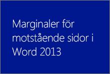 Marginaler för motstående sidor i Word 2013