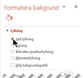 I fönstret Formatera bakgrund väljer du Hel fyllning.
