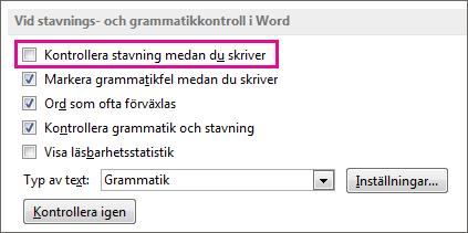 Alternativet Kontrollera stavning medan du skriver