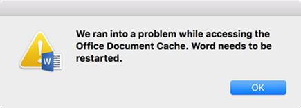 """""""Ett problem uppstod med åtkomst till Cache för Microsoft Office-dokument. Word måste startas om."""" Det här är felmeddelandet."""