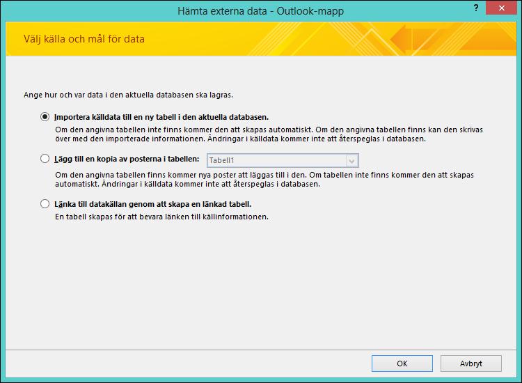 Välj att importera, lägga till eller länka till en Outlook-mapp.