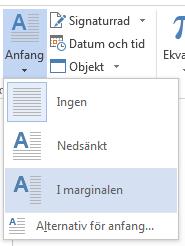 I menyn Anfang väljer du I marginalen för att placera versalen i marginalen och inte i stycket.