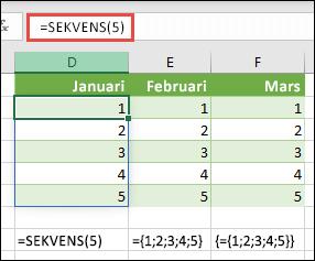 Skapa en vertikal matriskonstant med =SEKVENS(5) eller ={1;2;3;4;5}