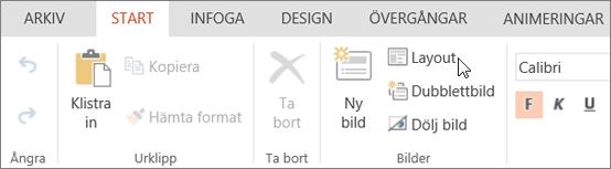 Skärmbild som visar fliken Start med en markör som pekar på alternativet Layout i gruppen Bilder.