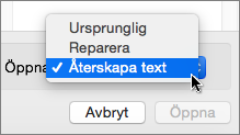 Klicka på Öppna > Återskapa text och öppna sedan det skadade dokument du vill försöka återställa
