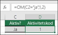 """Cell D2 innehåller formeln =OM(C2=""""Ja"""";1;2)"""
