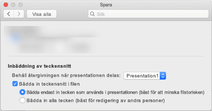 Använda PowerPoint > Inställningar för att aktivera inbäddning av teckensnitt för filen
