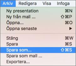 Menyn Arkiv > Spara som i PowerPoint 2016 för Mac.