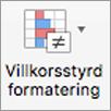 Knappen Villkorsstyrd formatering