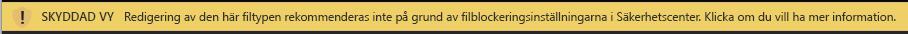 Skyddad vy för dokument som blockeras av Filblockering och där redigering är tillåten