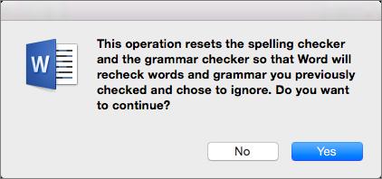 Gör så att Word kontrollerar stavning och grammatik som du tidigare angav att Word skulle ignorera genom att klicka på Ja.