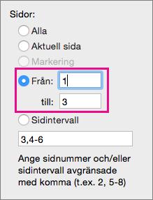 Skriv ut ett sidintervall genom att ange en startsida i Från och en slutsida i Till.