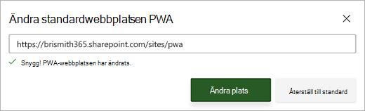 Skärm bild av dialog rutan Ändra standard PWA-plats med ett grönt meddelande under text rutan