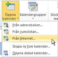 Kommandot Öppna kalender från Internet i menyfliksområdet