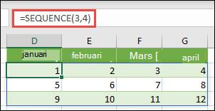 Skapa en matriskonstant med 3 rader och 4 kolumner med =SEKVENS(3;4)