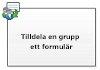 Tilldela en grupp ett formulär