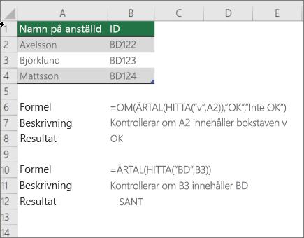 Ett exempel som använder funktionerna om, ÄRTAL och FIND för att kontrol lera om en del av en cell matchar viss text