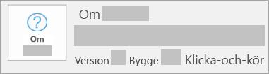 Skärmbild som visar att version och bygge är Click-to-Run