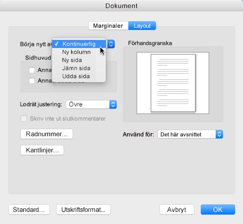 Om du vill ändra en avsnittsbrytning till löpande går du till Format-menyn, klickar på dokument och ställer in avsnittets början på Löpande