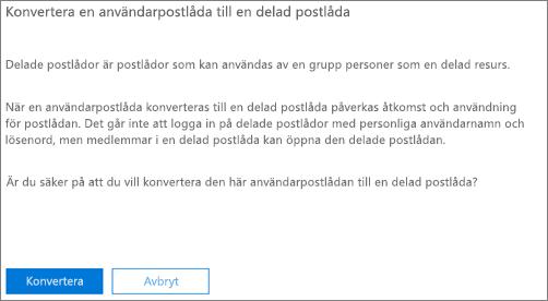 Skärmbild: Klicka eller tryck på Konvertera för att konvertera en användarpostlåda till en delad postlåda