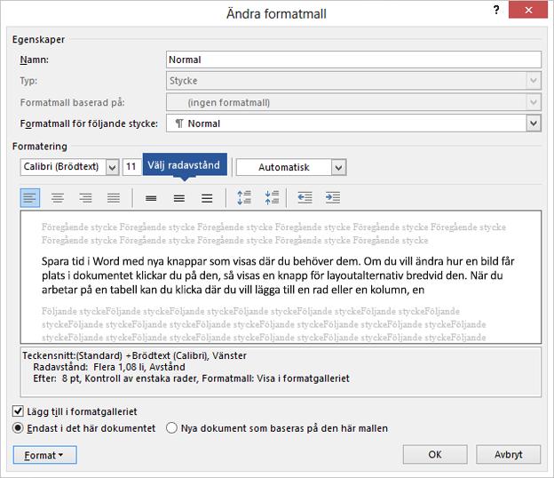 Ändra alternativen för radavstånd i ditt format om du vill justera lodrätt avstånd i Word.