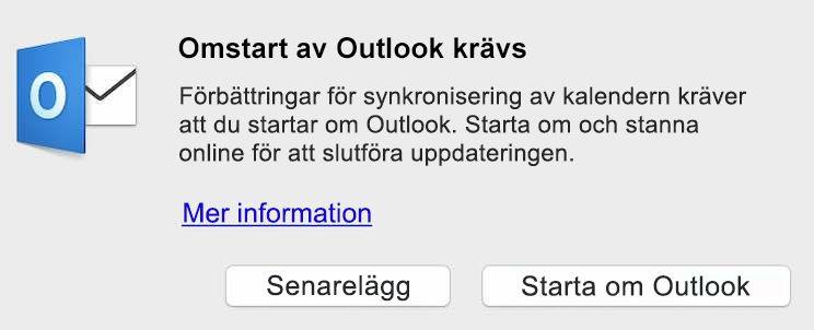 Förbättringar för synkronisering av kalendern kräver att du startar om Outlook. Starta om och stanna online för att slutföra uppdateringen.