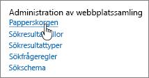 Inställningar under Webbplatssamlingens administrationsrubrik med papperskorgen markerad