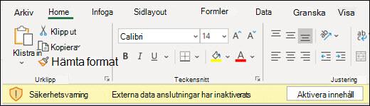Externa dataanslutningar har inaktiverats – markera Aktivera innehåll för att aktivera.