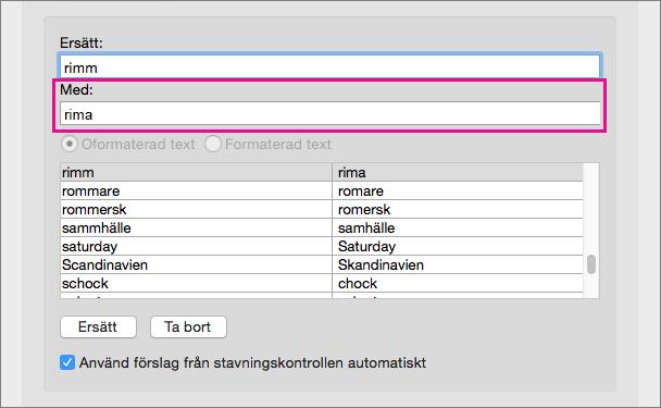 Markera en post i autokorrigeringslistan om du vill ändra ersättningstexten för den i rutan Med.