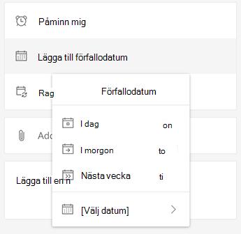 Skärm bild av uppgiften på webben med Lägg till förfallo datum markerat och alternativet att välja i dag, i morgon, nästa vecka eller Välj ett datum.