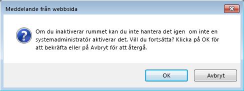 Skärmbild av dialogrutan för att bekräfta inaktivering av chattrum