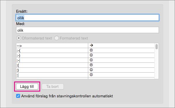 Klicka på Lägg till om du vill lägga till texten i rutorna Ersätt och Med i autokorrigeringslistan.