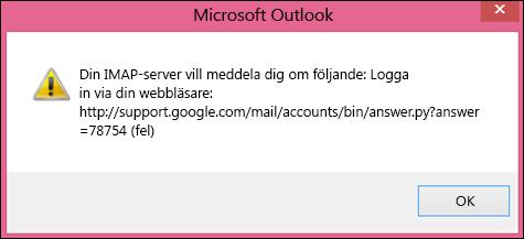 """Om du får felmeddelandet """"du uppmärksammas på följande i IMAP-servern"""", bör du kontrollera att du har aktiverat inställningarna för lägre säkerhet i Gmail så att du kan öppna meddelandena i Outlook."""