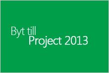 Byta till Project 2013