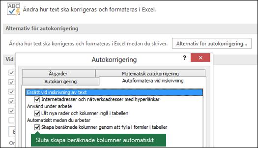 """Inaktivera beräknade tabellkolumner från Arkiv > Alternativ > språkverktyg > Alternativ för Autokorrigering > Avmarkera """"fylla i formler i tabeller för att skapa beräknade kolumner""""."""