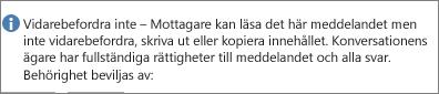 Meddelandet Vidarebefordra inte läggs till i e-postmeddelandet.