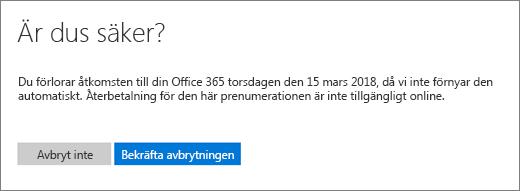 Skärmbild av sidan Är du säker? när du säger upp en prenumeration på Office 365 för hemmet.