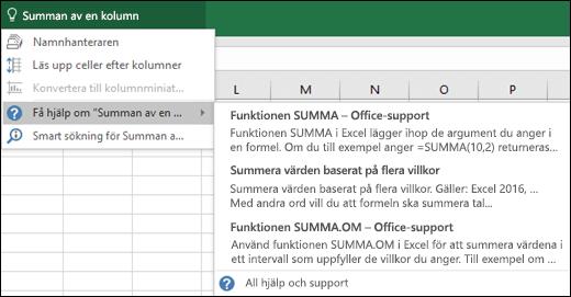 Klicka på rutan Berätta i Excel och skriv vad du vill göra. Funktionen Berätta försöker hjälpa dig att utföra uppgiften.