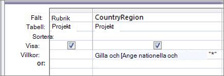"""Frågerutnät med följande villkor i kolumnen för land/region: Som """"*"""" & [Ange land/region:] & """"*"""""""