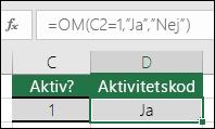 """Cell D2 innehåller formeln =OM(C2=1,""""JA"""",""""NEJ"""")"""