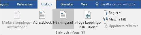 I funktionen för dokumentkoppling i Word går du till fliken Utskick i gruppen Skriv och infoga fält och väljer Hälsningsrad.