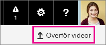 Knappen Ladda upp videor i Office 365 Video