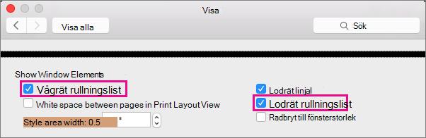 Om du vill visa eller dölja de horisontella och vertikala rullningslisterna markerar/avmarkerar du motsvarande inställningar.